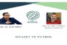 """PROF. DR. AHMET TALİMCİLER İLE """"SİYASET VE FUTBOL"""" KONULU SÖYLEŞİ"""
