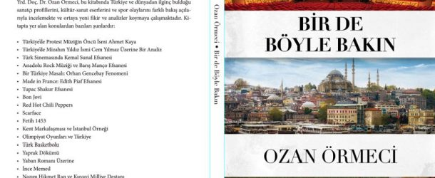 """YRD. DOÇ. DR. OZAN ÖRMECİ'DEN YENİ KİTAP: """"BİR DE BÖYLE BAKIN"""""""