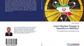 "UPA YAZARI PROF. DR. GHADIR GOLKARIAN'DAN YENİ KİTAP: ""IRAN'S NUCLEAR ENERGY IS PEACEFUL OR MILITARY?"""