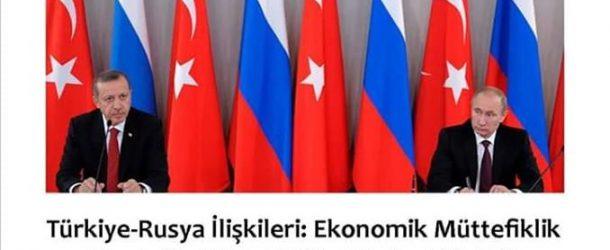 """DOÇ. DR. OZAN ÖRMECİ'NİN """"TÜRKİYE – RUSYA İLİŞKİLERİ: EKONOMİK MÜTTEFİKLİK STRATEJİK MÜTTEFİKLİĞE DÖNÜŞEBİLİR Mİ?"""" KONFERANSINDAN NOTLAR"""