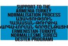 """ARMENIA-TURKEY NORMALIZATION PROGRAM"" AND A GENERAL LOOK AT TRACK TWO DIPLOMACY EFFORTS"
