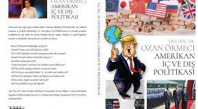 YRD. DOÇ. DR. OZAN ÖRMECİ'DEN YENİ KİTAP: AMERİKAN İÇ VE DIŞ POLİTİKASI