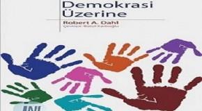 """KİTAP ÖZETİ: ROBERTH DAHL'DAN """"DEMOKRASİ ÜZERİNE"""""""