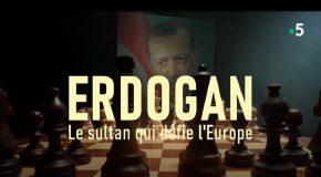 FRANCE TV KANALINDA YAYINLANAN 'ERDOĞAN: AVRUPA'YA MEYDAN OKUYAN SULTAN' PROGRAMI