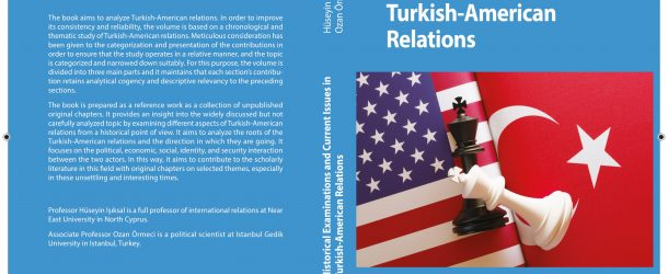 A NEW EDITED BOOK ON TURKISH-AMERICAN RELATIONS: HISTORICAL EXAMINATIONS AND CURRENT ISSUES IN TURKISH-AMERICAN RELATIONS
