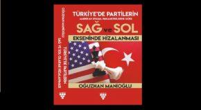 """UPA YAZARI OĞUZHAN MANİOĞLU'NDAN YENİ KİTAP: """"TÜRKİYE'DE PARTİLERİN AMERİKAN SİYASAL PARAMETRELERİNE GÖRE SAĞ VE SOL EKSENİNDE HİZALANMASI"""""""