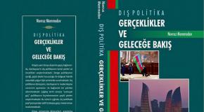 """DÜNYA SİYASETİ VE AZERBAYCAN DIŞ POLİTİKASI HAKKINDA YENİ BİR KİTAP: """"DIŞ POLİTİKA: GERÇEKLER VE GELECEĞE BAKIŞ"""""""