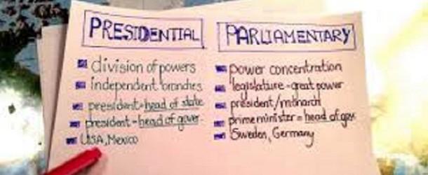 PRESIDENTIAL VERSUS PARLIAMENTARY DEMOCRACY