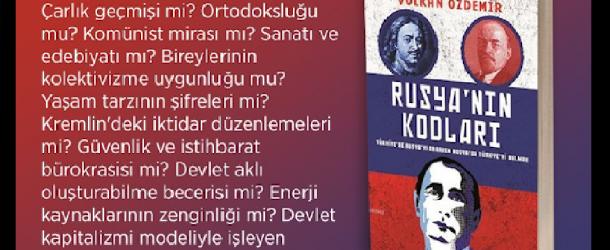 VOLKAN ÖZDEMİR'DEN 'RUSYA'NIN KODLARI'