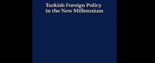 "UPA GURURLA SUNAR: ""TURKISH FOREIGN POLICY IN THE NEW MILLENNIUM"""